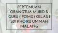Pertemuan Orangtua Murid & Guru (POMG) Kelas 1 SDI Khoiru Ummah Malang